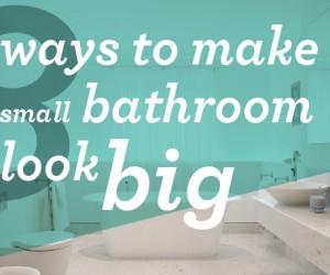 8 ways to make a small bathroom look big