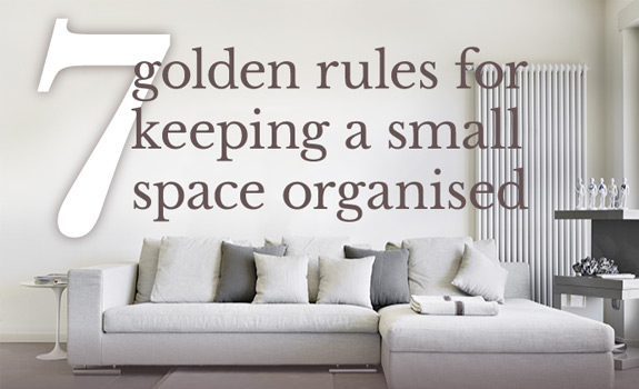 7 Rules For Keeping A Small Space Organized
