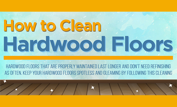 Cleaning and Maintaining Hardwood Floors Infographic