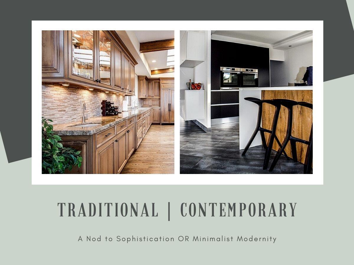 TRADITIONAL vs CONTEMPORARY KITCHEN DESIGN